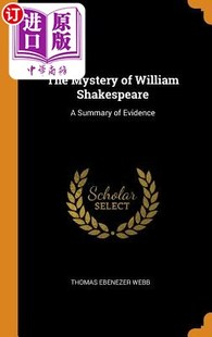 【中商海外直订】The Mystery of William Shakespeare: A Summary of...