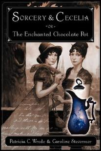 【预售】Sorcery and Cecelia or the Enchanted Chocolate Pot: