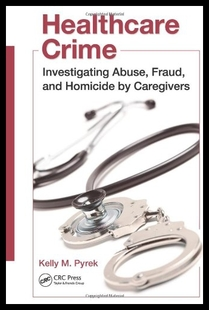 【预售】Healthcare Crime: Investigating Abuse, Fraud, and