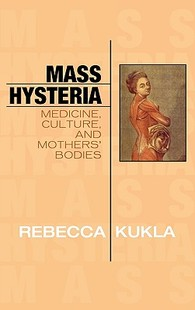 【预售】Mass Hysteria: Medicine, Culture, and Mothers'