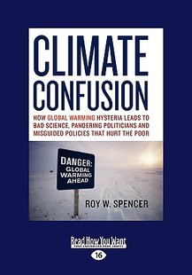 【预订】Climate Confusion: How Global Warming Hysteria Leads
